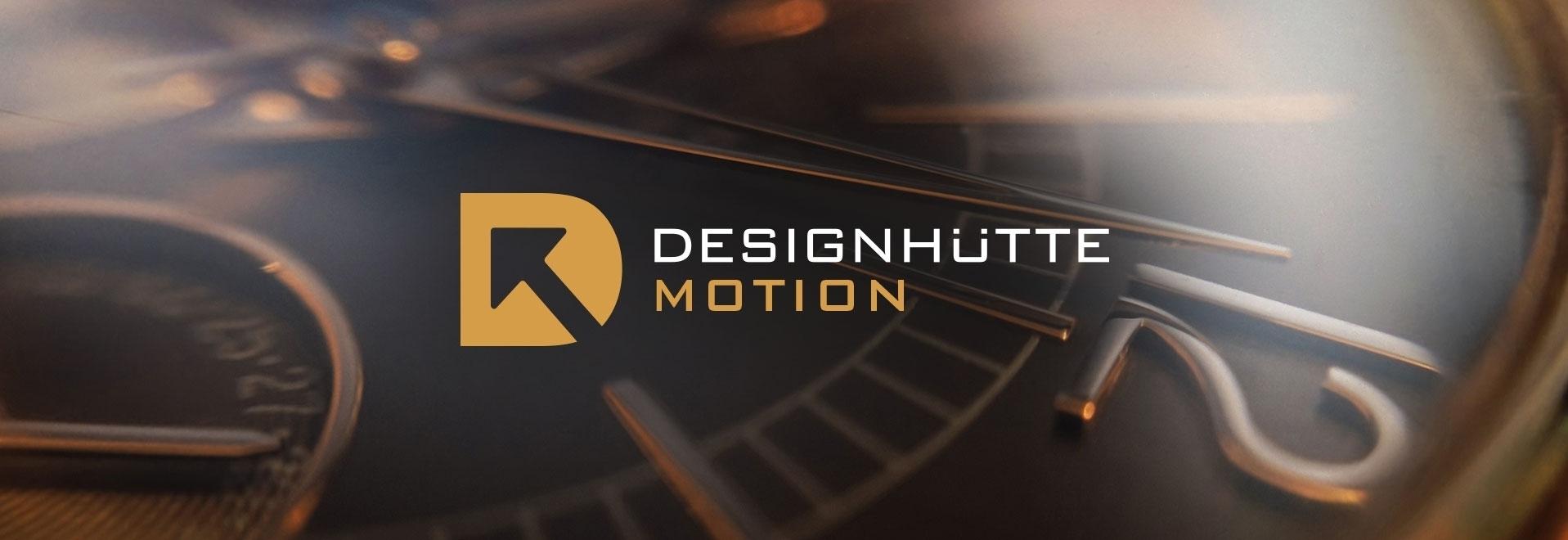Designhütte Motion - Up-to-date information